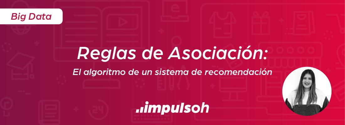 Reglas asociación algoritmo sistema de recomendación