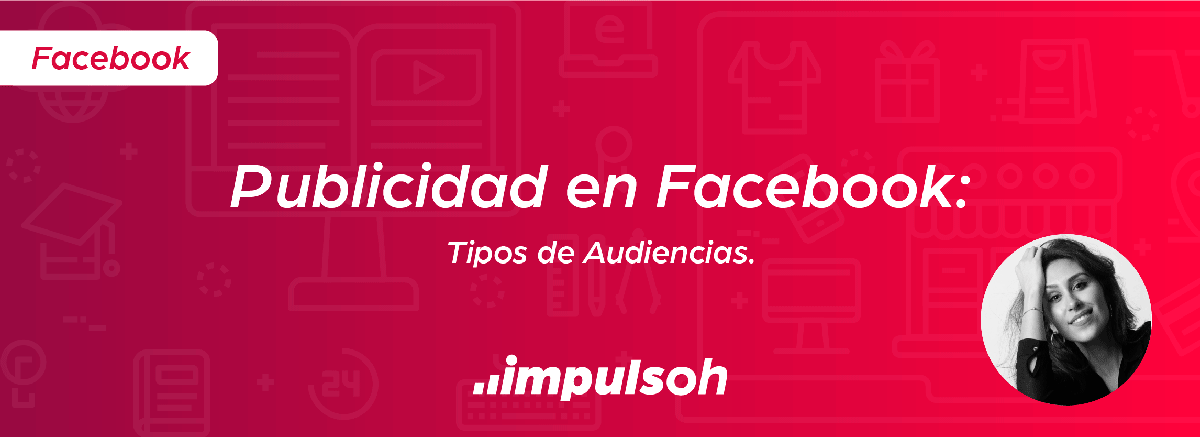 Tipos de audiencias Facebook